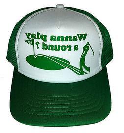 Wanna Play A Round  Golf Golfing  Snapback Mesh Trucker Hat